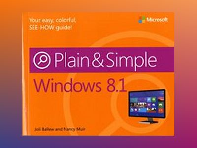 Windows 8.1 Plain & Simple av Nancy Muir