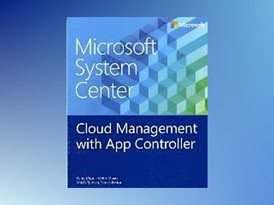Microsoft System Center: Cloud Management with App Controller av Yung Chou