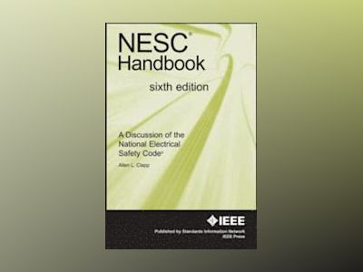 NESC Handbook: A Discussion of the National Electrical Safety Code, 6th Edi av Allen L. Clapp