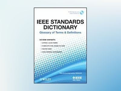 IEEE Standards Dictionary: Glossary of Terms and Definitions av IEEE Communications Society