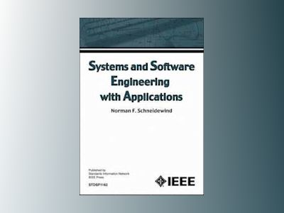 Systems and Software Engineering with Applications av Norman F. Schneidewind