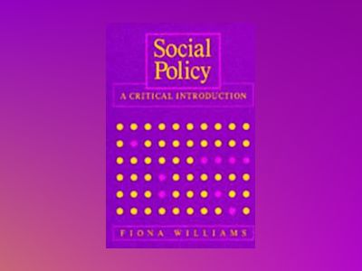 Social policy - a critical introduction - issues of race, gender and class av Fiona Williams