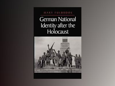 German national identity after the holocaust av Mary Fulbrook