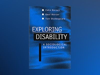 Exploring Disability av Colin Barnes