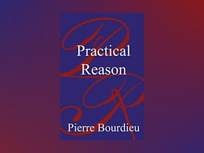 Practical reason - on the theory of action av Pierre Bourdieu