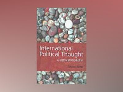 International Political Thought: An Historical Introduction av Edward Keene