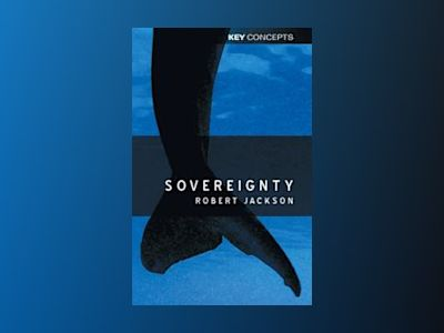 Sovereignty: The Evolution of an Idea av Robert Jackson
