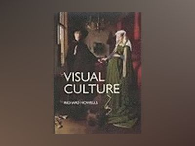 Visual culture - an introduction av Richard Howells