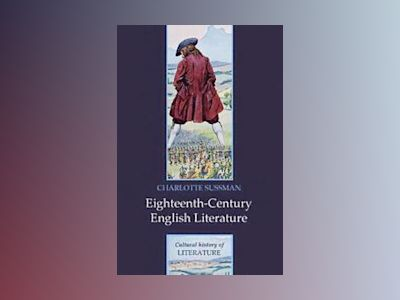 Eighteenth Century English Literature av Charlotte Sussman