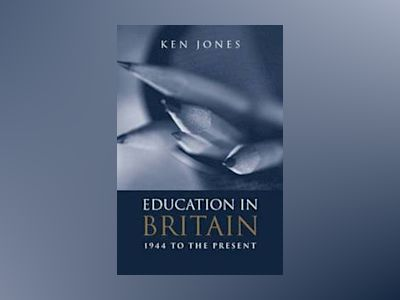 Education in britain - 1944 to the present av Ken Jones