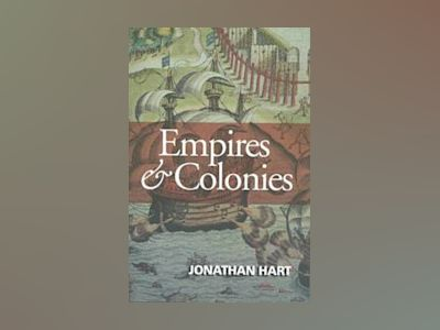 Empires and Colonies av Jonathan Hart