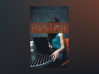 Cybercrime: The Transformation of Crime in the Information Age av David S. Wall