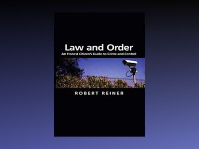 Law and Order: An Honest Citizen's Guide to Crime and Control av Robert Reiner