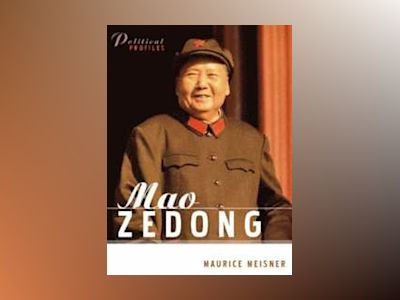 Mao Zedong: A Political and Intellectual Portrait av Maurice Meisner