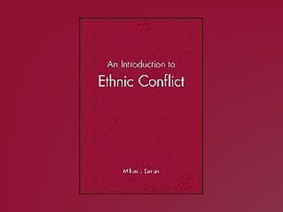 An Introduction to Ethnic Conflict av Milton J. Esman