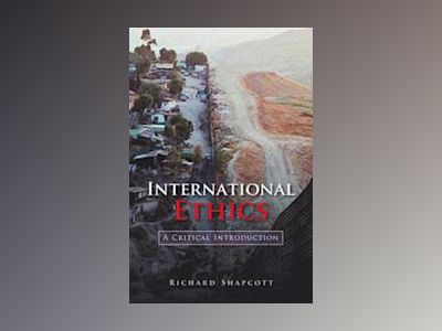 International Ethics av Richard Shapcott