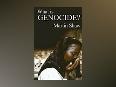 What is Genocide? av Martin Shaw