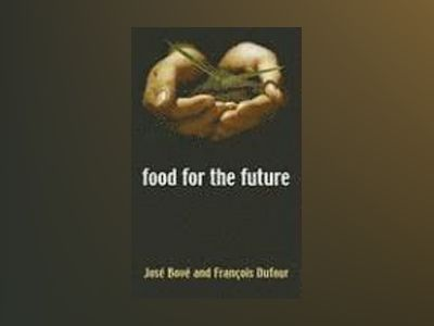 Food for the Future: Agriculture for a Global Age av Jose´