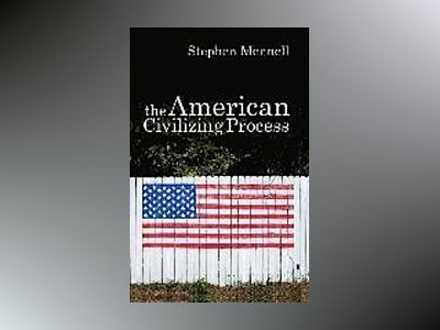 The American Civilizing Process av Stephen Mennell