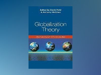 Globalization Theory: Approaches and Controversies av Anthony McGrew