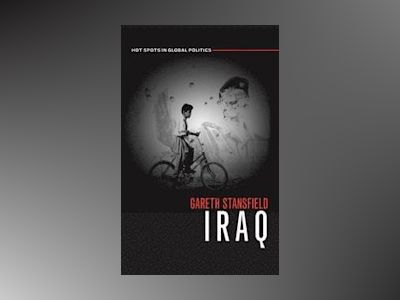 Iraq: People, History, Politics av Gareth Stansfield