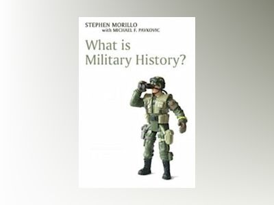 What is Military History? av Stephen Morillo