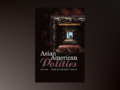 Asian American Politics av Andrew Aoki