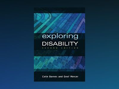 Exploring Disability, 2nd Edition av Colin Barnes