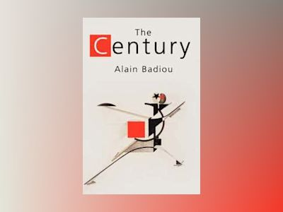 The Century av Alain Badiou