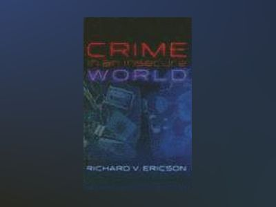 Crime in an Insecure World av Richard V. Ericson