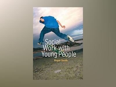 Social Work with Young People av Roger Smith