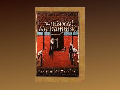 The Historical Muhammad av Irving M. Zeitlin