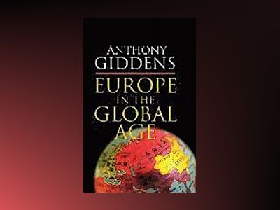 Europe in the Global Age av Anthony Giddens