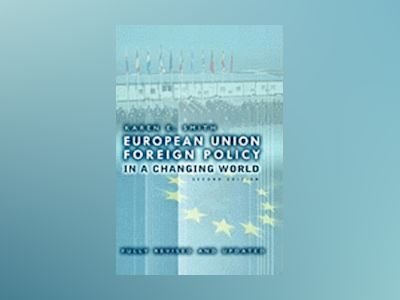 European Union Foreign Policy in a Changing World av Karen Smith
