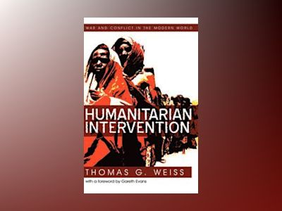 Humanitarian Intervention: Ideas in Action av T. Weiss