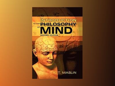 An Introduction to the Philosophy of Mind av Keith Maslin