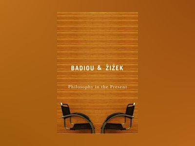 Philosophy in the Present av Alain Badiou