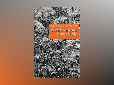 World Poverty and Human Rights, 2nd Edition av Thomas W. Pogge