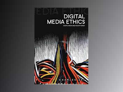 Digital Media Ethics av Charles Ess