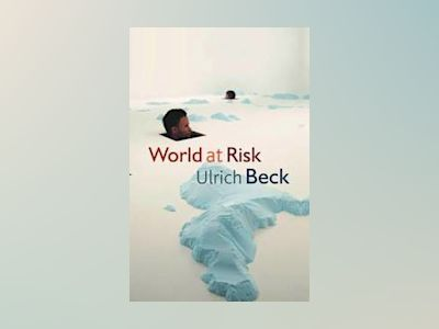 World at Risk, 1st Edition av Ulrich Beck