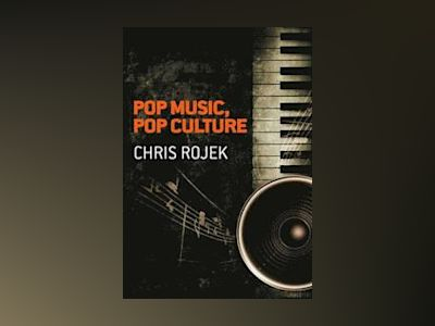 Pop Music, Pop Culture av Chris Rojek