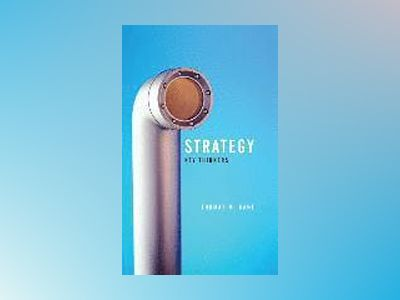 Strategy: Key Thinkers av Tom Kane