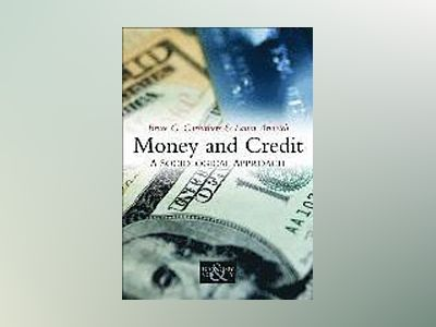 Money and Credit: A Sociological Approach av Bruce G. Carruthers