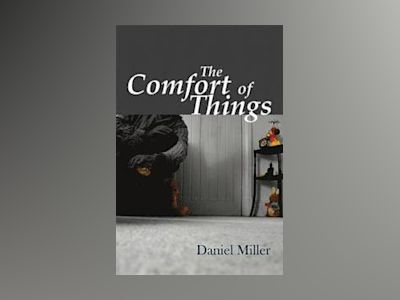 Comfort of Things av Daniel Miller