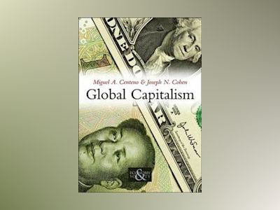 Global Capitalism av Miguel A. Centeno