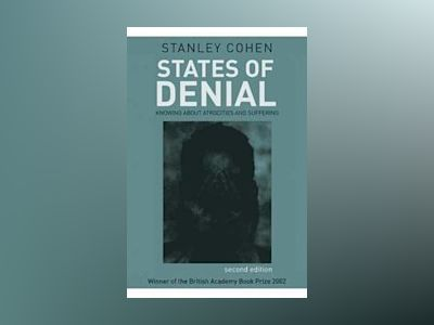 States of Denial: Knowing about Atrocities and Suffering, 2nd Edition av Stanley Cohen