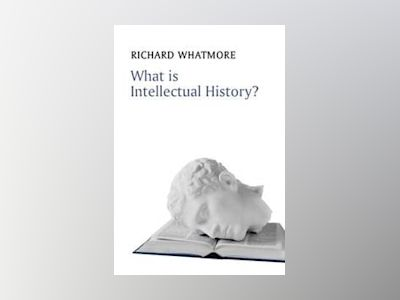 What is Intellectual History? av Richard Whatmore
