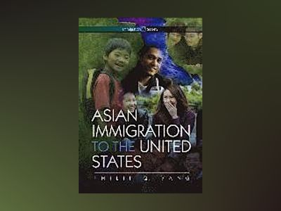 Asian Immigration to the United States av Philip Q. Yang