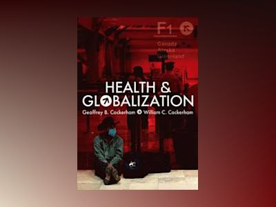 Health and Globalization av Geoffrey Cockerham