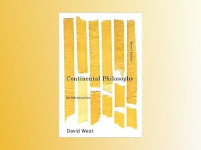 Continental Philosophy: An Introduction, 2nd Edition av David West